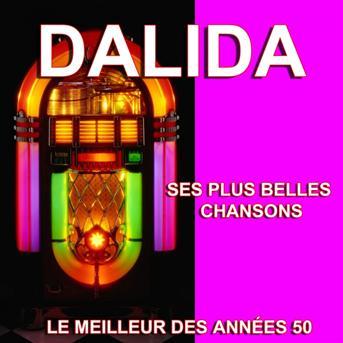 dalida dalida ses plus belles chansons le meilleur des ann es 50 coute gratuite et. Black Bedroom Furniture Sets. Home Design Ideas