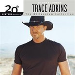 Trace Adkins - 20th century masters: 10 great songs - the millennium collection