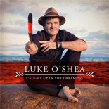 Luke O Shea - Caught up in the dreaming
