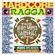 Deborahe Glasgow / Gregory Isaacs / Hardcore Ragga / J.c. Lodge / Jc Lodge / Lady G / Papa San & Lady G / Shabba Ranks / The Music Works Dancehall Hits - Hardcore ragga - the music works dancehall hits