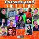 Abdelmoula / Adil El Miloudi / Aziz El Berkani / Bilal El Maghribi / Cheb Kader, Sultana / Cheb Mimoun El Oujdi / Cheb Rachid / Cheba Wafa / Manar / Med El Berkani / Med El Gersifi / Mouss Maher / Nabila / Nadia Laaroussi / Othman Mayour / Ouled El Hayte / Said Moskir / Wassila - Espace ray