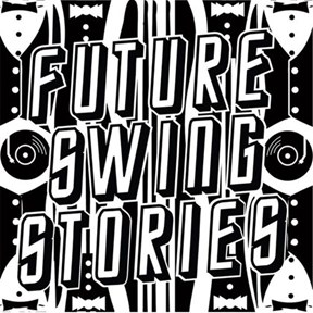 Future Swing Stories