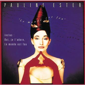 Pauline Ester - Le monde est fou