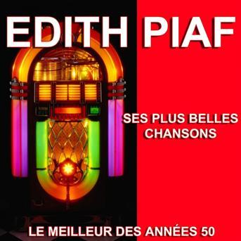 dith piaf edith piaf ses plus belles chansons le meilleur des ann es 50 coute gratuite. Black Bedroom Furniture Sets. Home Design Ideas