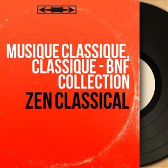 musique classique zen classical les plus beaux morceaux de musique classique pour se relaxer. Black Bedroom Furniture Sets. Home Design Ideas