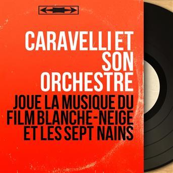 Caravelli et son orchestre joue la musique du film - Telecharger blanche neige et les 7 nains ...