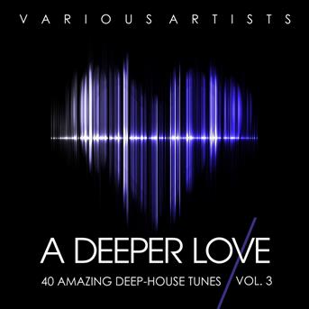 Jeff baker a deeper love vol 3 40 amazing deep house for Deep house tunes