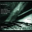 Webern, Silvestrov, Boulez:Variations | Ingrid Karlen