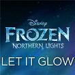 "Let It Glow (From ""Frozen Northern Lights"") | Olivia Rodrigo"