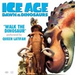 """Walk the Dinosaur (From """"Ice Age: Dawn of the Dinosaurs"""") 