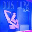 IDGAF | Dua Lipa