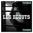 Les Egouts | Timber Timbre