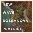 New Wave Bossanova Playlist | Divers