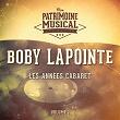 Les années cabaret : boby lapointe, vol. 1   Boby Lapointe