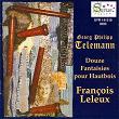 Georg Philipp Telemann - Douze Fantaisies pour Hautbois   François Leleux