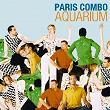 Aquarium | Paris Combo