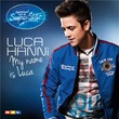 My Name Is Luca | Luca Hanni