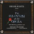 Highlights From The Phantom Of The Opera | Andrew Lloyd Webber