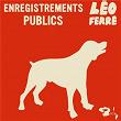 Enregistrements Publics (CD 20 / 21)   Léo Férré