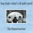 Now That's What I Call Quite Good | The Housemartins