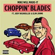 Choppin' Blades | Mike Will Made It