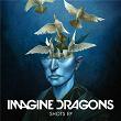 Shots EP | Imagine Dragons
