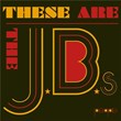 These Are The J.B.'s   The J.b.'s