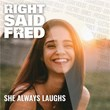 She Always Laughs | Right Said Fred