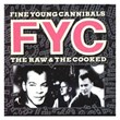 The Raw And The Cooked | Fine Young Cannibals