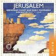 Jerusalem: Gregorian Chant and Early Polyphony | Brigitte Lesne