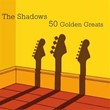 50 Golden Greats | The Shadows