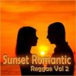 Sunset Romantic Reggae, Vol. 2 | Divers