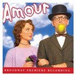 Amour-(Broadway-Premiere-Recording)