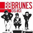 Dis Moi | Bb Brunes