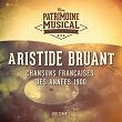 Chansons françaises des années 1900 : Aristide Bruant, Vol. 1 | Aristide Bruant