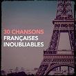 30 chansons françaises inoubliables | Divers