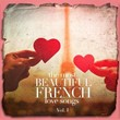 The Most Beautiful French Love Songs, Vol. 1 | Love Songs