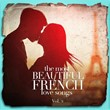 The Most Beautiful French Love Songs, Vol. 2   Love Songs