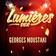 Lumières-sur-Georges-Moustaki