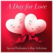 A Day for Love (Special Valentine's Day Selection - Acoustic Versions of Love Songs) | Love Songs