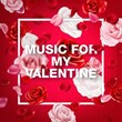 Music For My Valentine | Love Songs