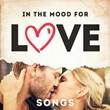 In the Mood for Love Songs | Love Songs