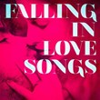 Falling in Love Songs | Love Songs