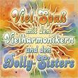 Viel Spaß mit den Vielharmonikern und den Dolly-Sisters   Die Vielharmoniker & Dolly Sisters