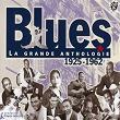 Blues - La Grande Anthologie 1925 - 1962 | Divers