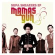 The Supasneakers EP | Mamas Gun
