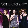 Pandora XXV Años En Vivo   Pandora