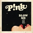 Blow Me (One Last Kiss) | Pink