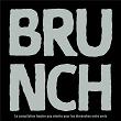 BRUNCH - La compilation hipster pop electro pour les dimanches entre amis   Divers