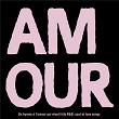 AMOUR - Un hymne à l'amour qui réunit hits R&B, soul et love songs | Divers